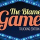The Blame Game: Trucking Edition